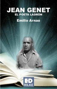 JEAN GENET, EL POETA LADRÓN - Emilio ARNAO  JEAN GENET, EL POETA LADRÓN - Emilio ARNAO JeanGenetGrande