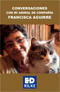 PortadaConversaciones Conversaciones con mi animal de compañía - Francisca Aguirre Conversaciones con mi animal de compañía - Francisca Aguirre PortadaConversaciones