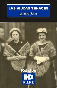 Las viudas tenaces - Ignacio Sanz Editorial poesía Ediciones Rilke PUBLICAR UN LIBRO - PUBLICAR LIBRO