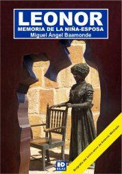 LEONOR. MEMORIA DE LA NIÑA-ESPOSA. MIGUEL ÁNGEL BAAMONDE