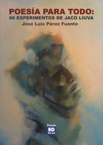 POESÍA PARA TODO: 66 EXPERIMENTOS DE JACO LIUVA. JOSÉ LUIS PÉREZ FUENTE 0Portada Poes  aparatodo