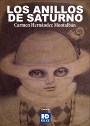 LOS ANILLOS DE SATURNO - CARMEN HERNÁNDEZ MONTALBÁN Editorial poesía Ediciones Rilke PUBLICAR UN LIBRO - PUBLICAR LIBRO Editorial poesía Ediciones Rilke PUBLICAR UN LIBRO - PUBLICAR LIBRO