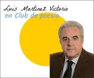 LUIS MARTÍNEZ VICTORIO en club de poesia